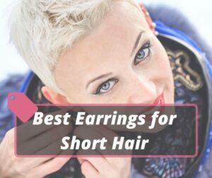 Best Earrings for Short Hair